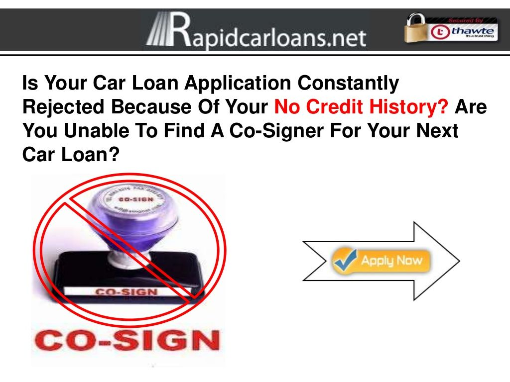Avoid The Need For A Cosigner Car Loans For People With No Credit History Car Loans Credit History Car Finance