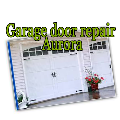 Aurora Garage Door Repair Products And Services Are At Your