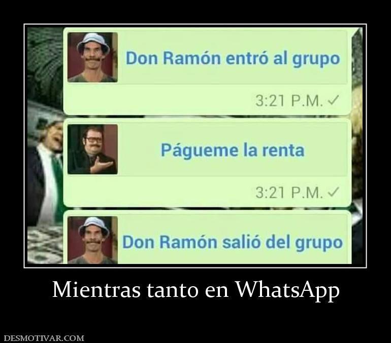 Desmotivaciones Mientras Tanto En Whatsapp Funny Memes Humor Memes