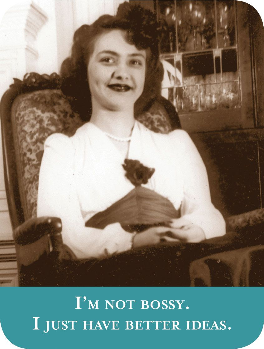 Im not bossy i just have better ideas just for giggles vintage photos made into greeting cards by shannon martin kristyandbryce Images