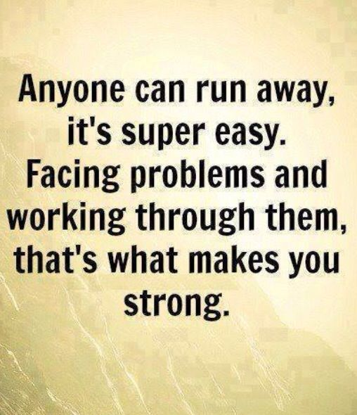 Face What Challenges You It Will Make You Stronger Funny Wise Quotes Wise Quotes Quotable Quotes