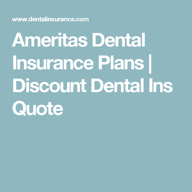 Dental Insurance Quotes Ameritas Dental Insurance Plans  Discount Dental Ins Quote  Dental .