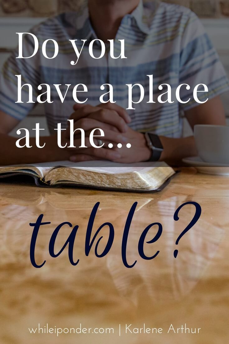 Do you have a place at the table? | Christian, Christian living and ...