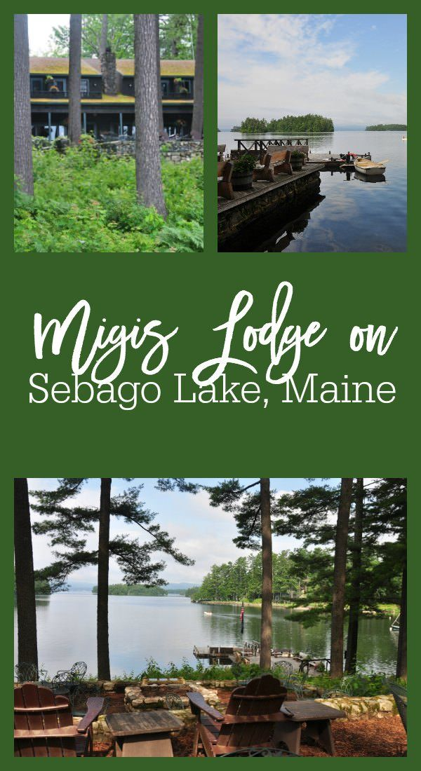 A Review Of Migis Lodge In Sebago Lake, Maine / Family