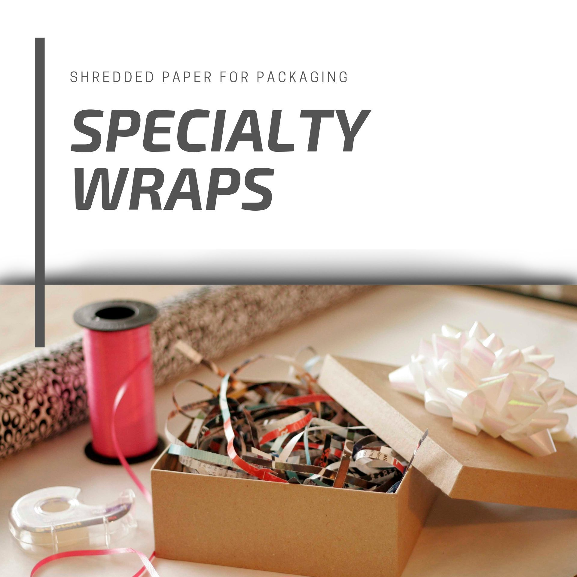 Shredded papers for packaging specialty wraps