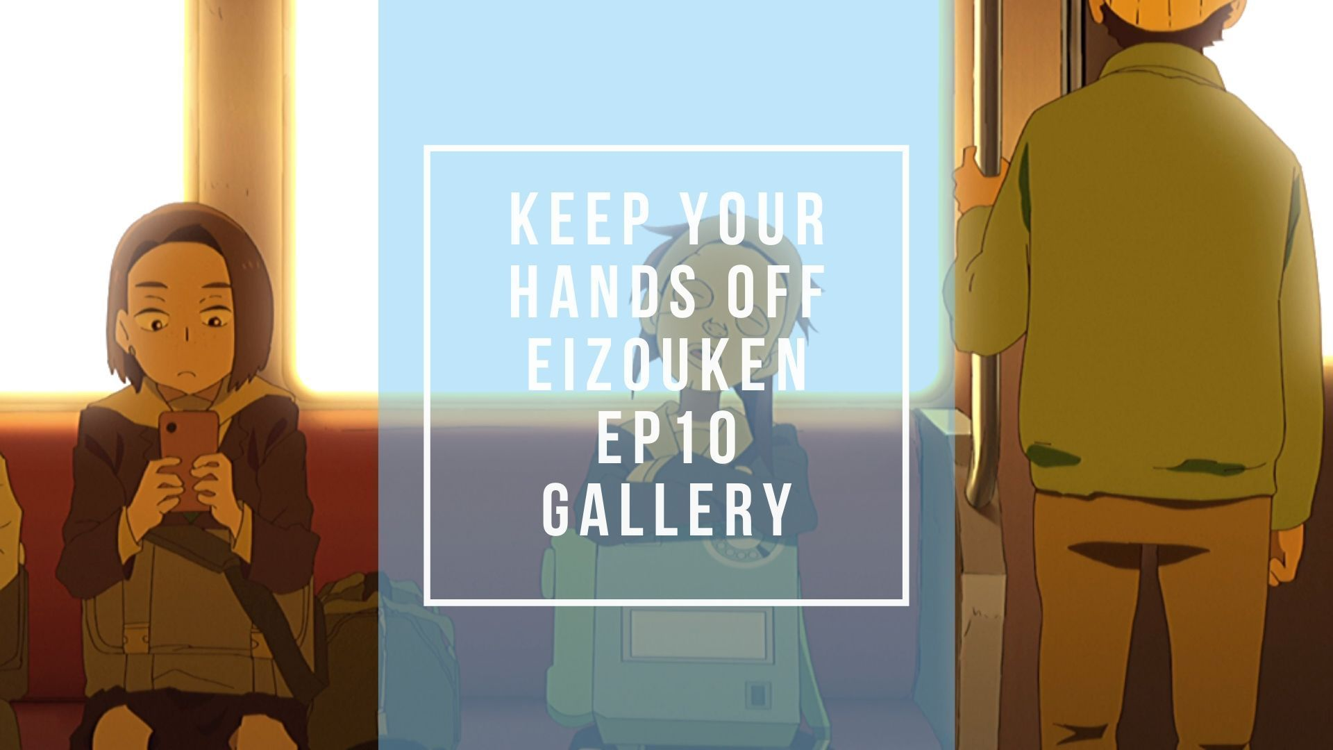 Keep Your Hands Off Eizouken Episode 10 Review Gallery Anime