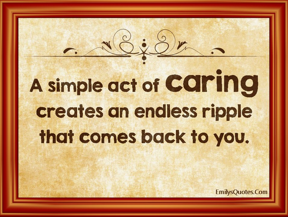 A Simple Act Of Caring Creates An Endless Ripple That Comes Back