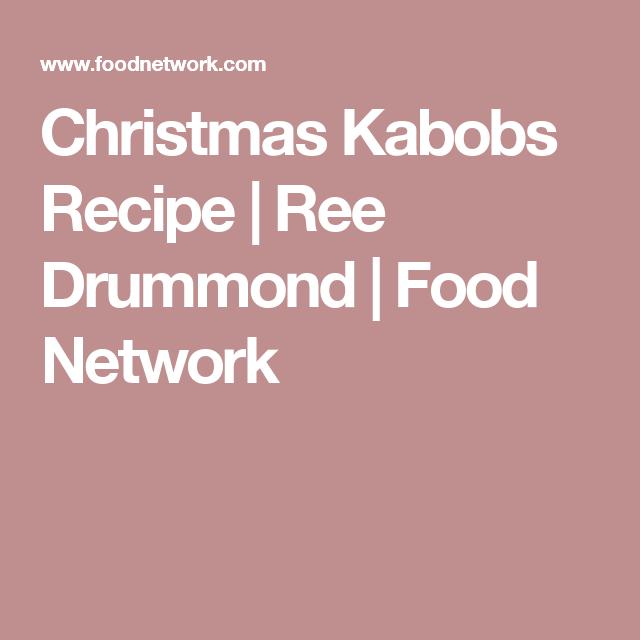 Christmas Kabobs Recipe   Ree Drummond   Food Network