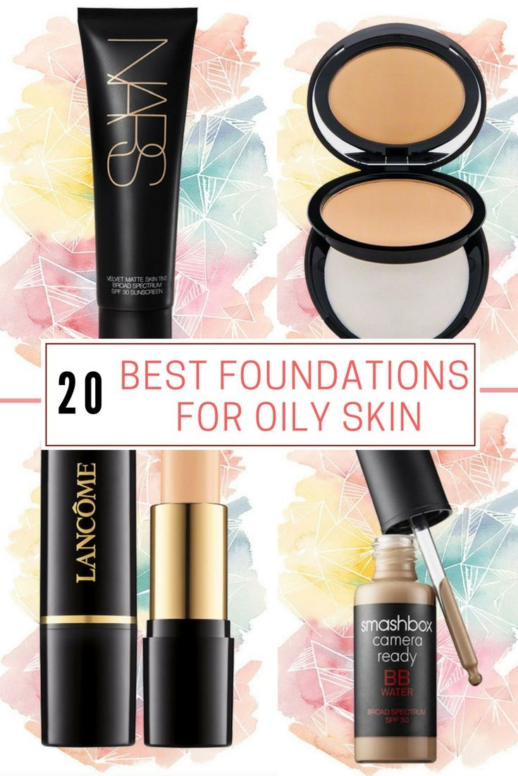 Top 10 Foundations for Oily Skin. Foundation for oily