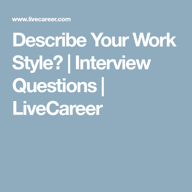 Describe Your Work Style? | Interview Questions | LiveCareer