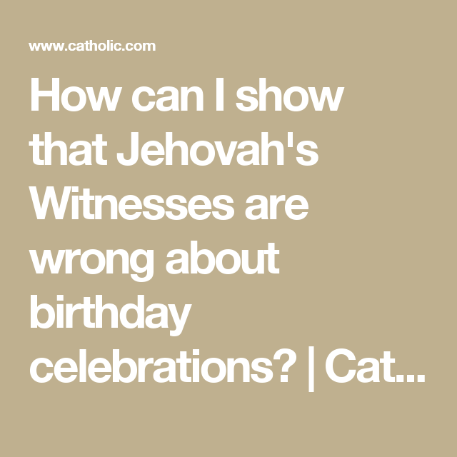 How can I show that Jehovah's Witnesses are wrong about