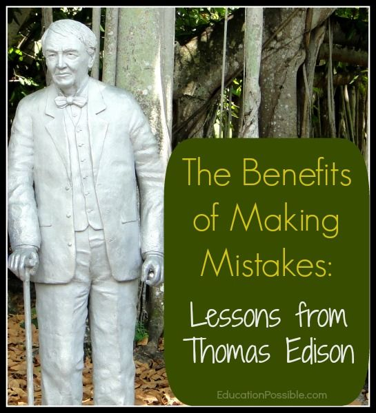 The Benefits of Making Mistakes: Lessons from Thomas Edison | History lessons, American history lessons, Homeschool encouragement