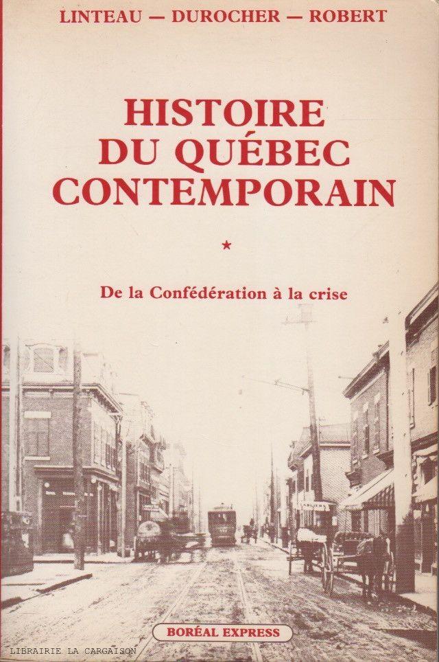 Linteau Durocher Robert Histoire Du Quebec Contemporain Tome 01 De La Confederation A La Crise 1867 1929 Quebec Movie Posters Canada