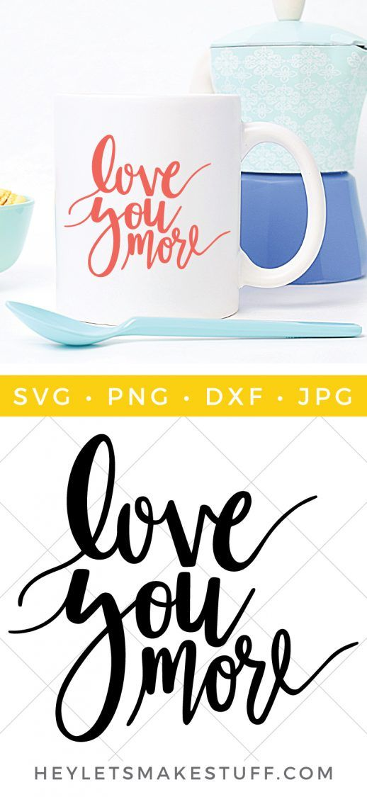 Download Love You More Hand Lettered SVG | Love you more, Crafts ...
