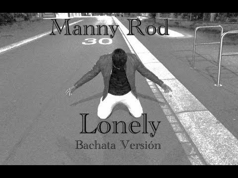Manny Rod Lonely Bachata Version Lyric In 2020