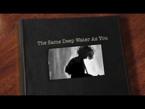 The Cure - The Same Deep Water As You