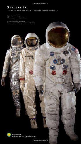 Spacesuits The Smithsonian National Air And Space Museum Collection By Amanda Young Http Www Amazon Com D Space Suit Air And Space Museum Museum Collection