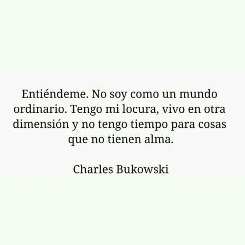 Charles Bukowski Espanol Buscar Con Google Frases Pinterest