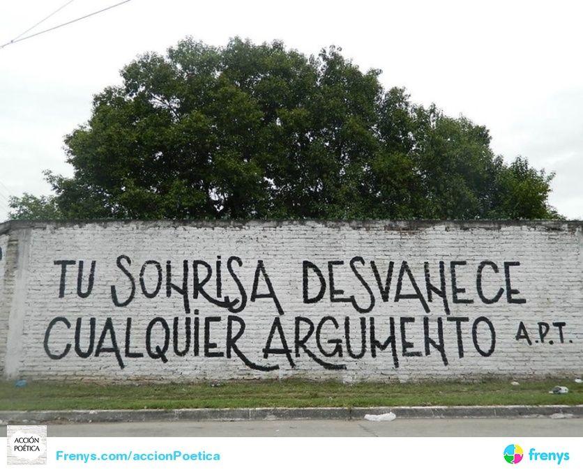 Acción Poética Tu Sonrisa Desvanece Cualquier Argumento