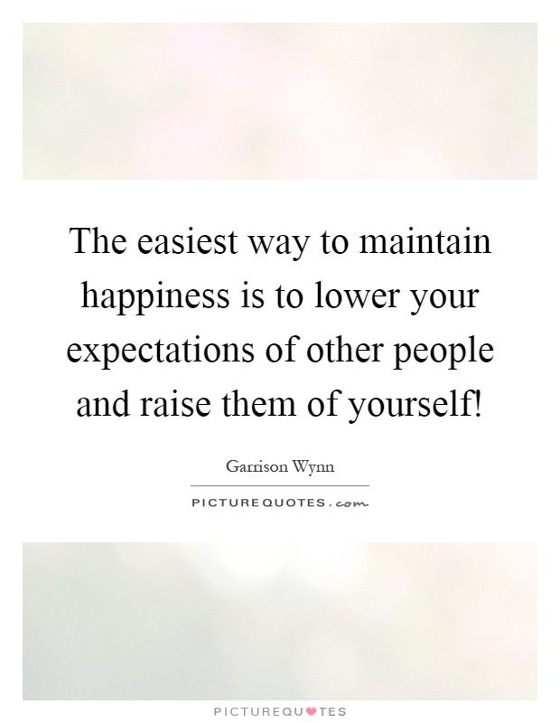 Pin By Groupmenders On Lower Expectations Other People Happy Expectations