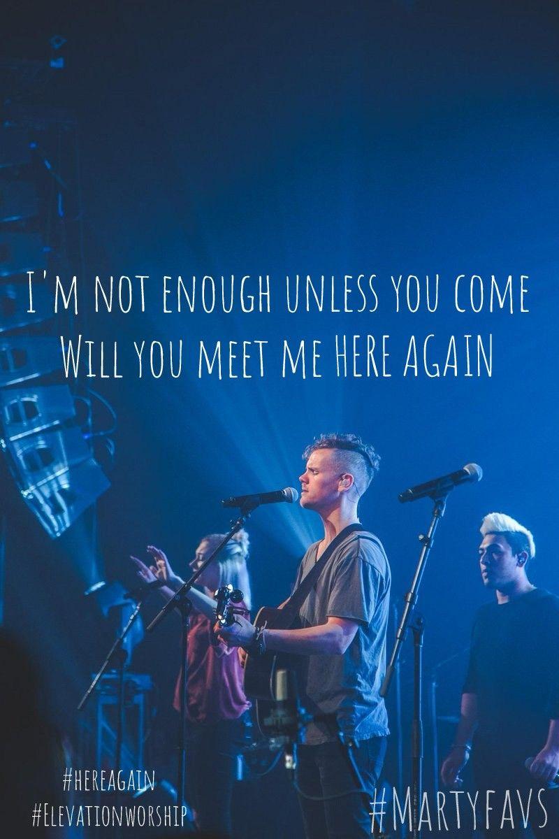 Here Again Elevation Worship Worship Lyrics Christian Song Lyrics Christian Lyrics
