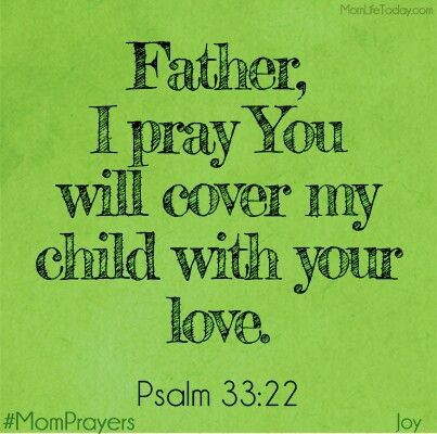 78e066279e63b Dear Lord Jesus, please cover not only my Daughter with Your love and  protection, but also my 2 beautiful Grandsons. Keep them all safe and  healthy.. and ...