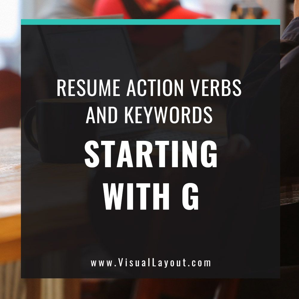 Job Seeker Resume Action Verbs And Keywords Starting With G