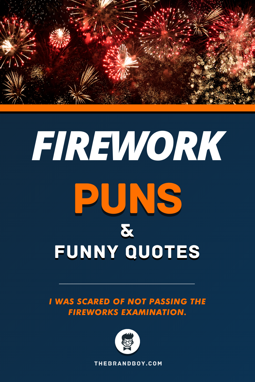 85 Best Firework Puns And Funny Quotes Thebrandboy Com Funny Quotes Fireworks Quotes Funny Puns