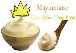 Mayonnaise has many uses other than Food