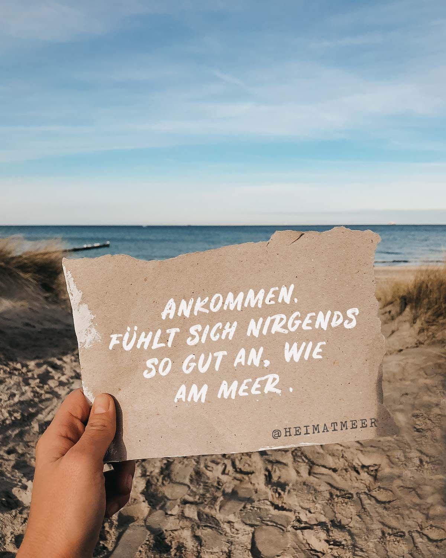 Ankommen Fuhlt Sich Nirgends So Gut An Wie Am Meer Mee H R Fur Alle Die Das Meer Lieben Heimatmeer Strand Zitate Spruche Meer