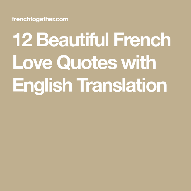 12 beautiful french love quotes with english translation french 12 beautiful french love quotes with english translation stopboris Choice Image