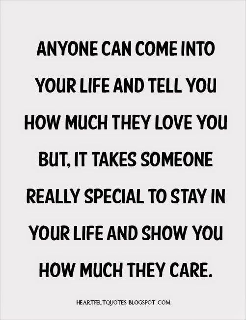 Anyone Can Come Into Your Life And Tell You How Much They Love You