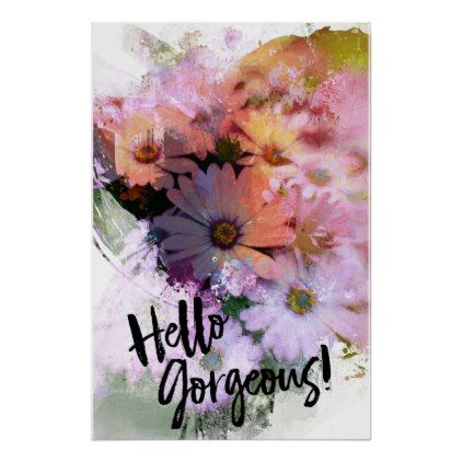 #photo - #Hello Gorgeous Colorful Daisies Poster