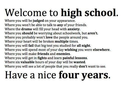 High school NEVER ends. It's just practice for adulthood