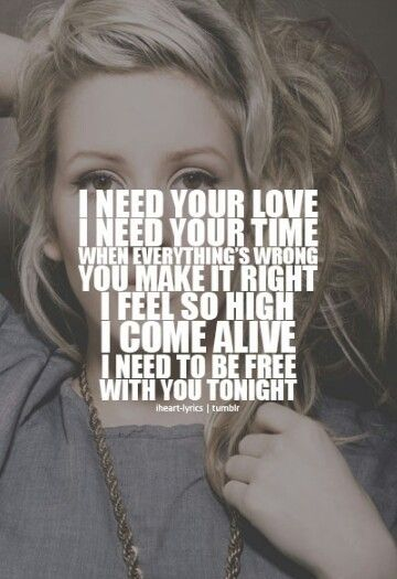 Need Your Love With Images I Need You Love