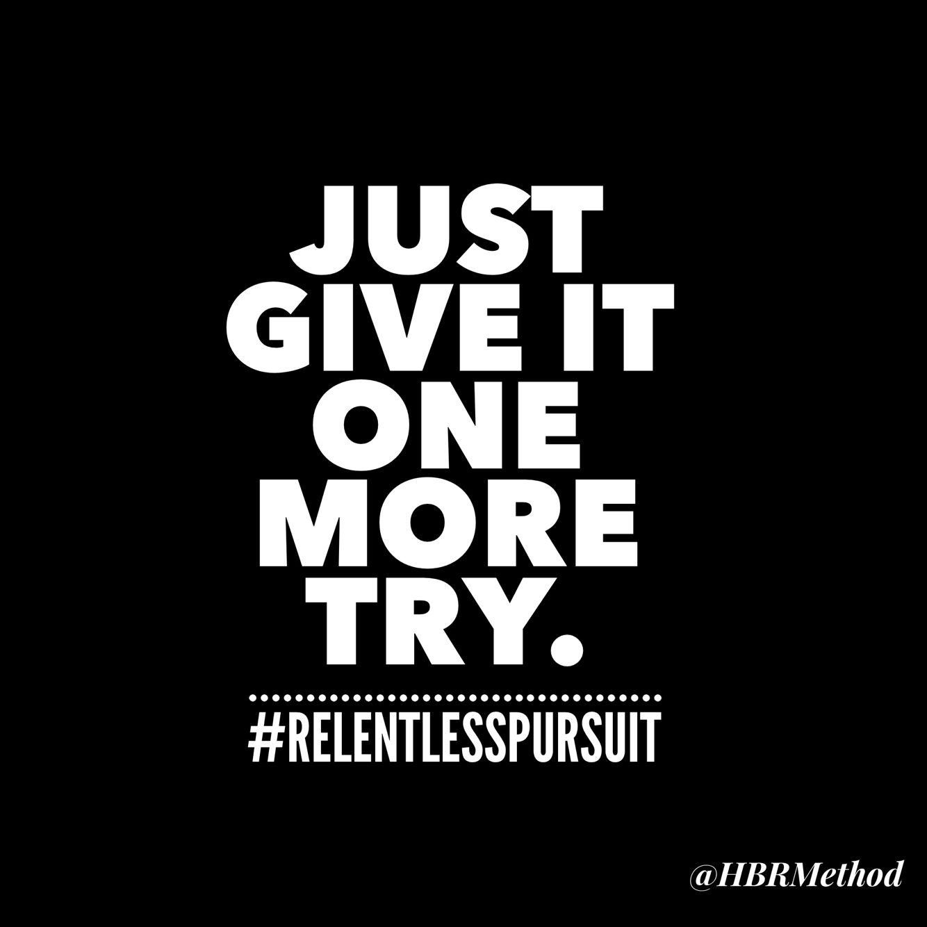 Just Do It Quotes Don't Give Up Relentless Pursuit Quote Hbrmethod Keep Trying
