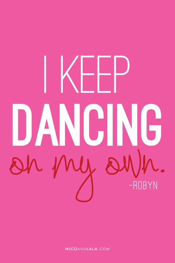 Dancing On My Own Robyn Lyrics Quotes And Sound Bites