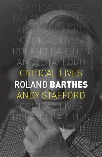 Roland Barthes (Critical Lives) - Roland Barthes (1915-1980) is one of France's most important writers and theorists of the second half of the twentieth century. His volumes of essays have been translated into many languages. His work is hugely influential in the fields of semiotics, structuralism and numerous areas of the humanities. Yet Barthes' career, hampered by illness in early adulthood, was beset by a large number of false starts. After the Second World War