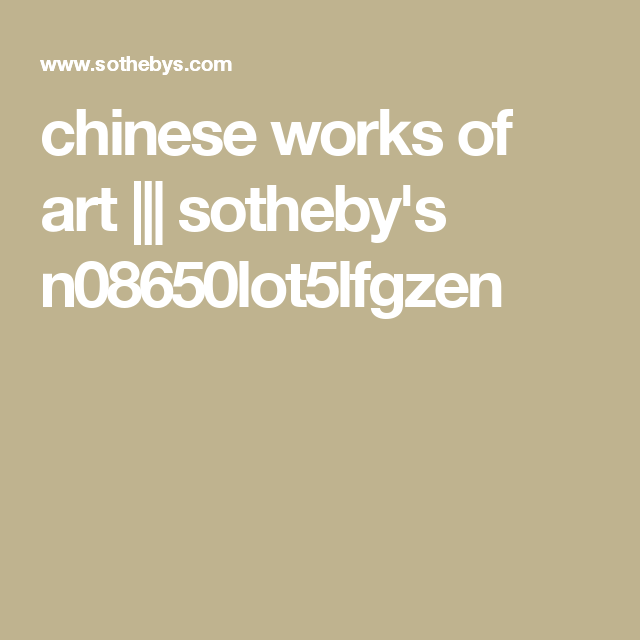 chinese works of art sotheby s n08650lot5lfgzen frww