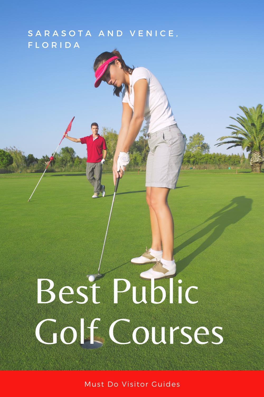 Best Golf Courses In Sarasota Bradenton Fl Must Do Visitor Guides Sarasota Florida Golf Golf Trip