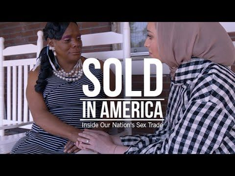 Sold In America The Trafficking Youtube Best Documentaries