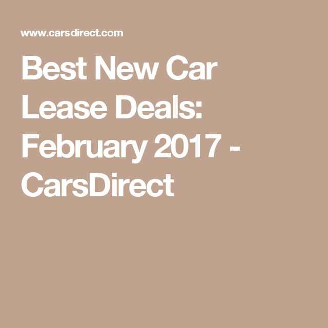 Best New Car Lease Deals: February 2017 - CarsDirect