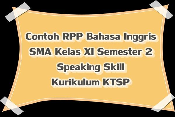 Contoh Rpp Bahasa Inggris Sma Kelas Xi Semester 2 Speaking Skill Ktsp Inggris Belajar Bahasa Inggris Bahasa