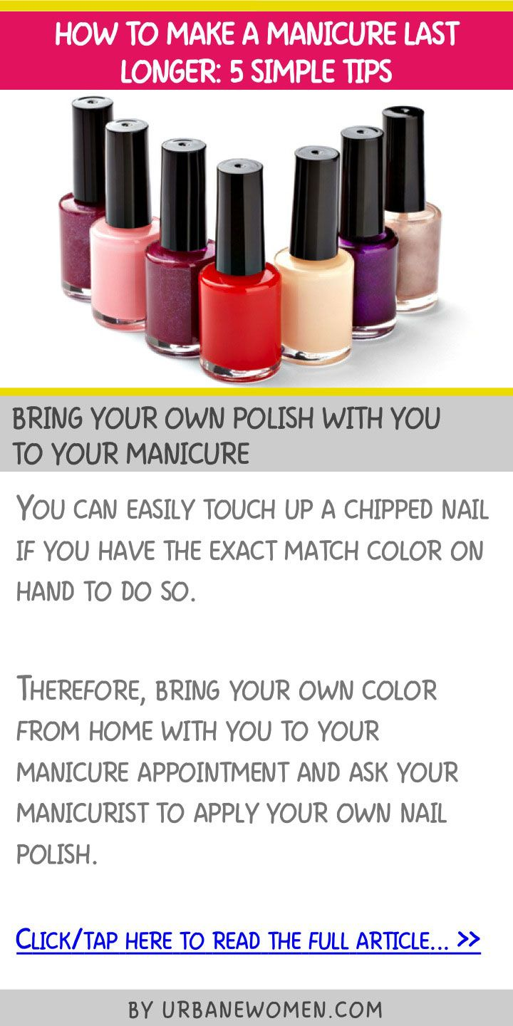 How to make a manicure last longer 5 simple tips