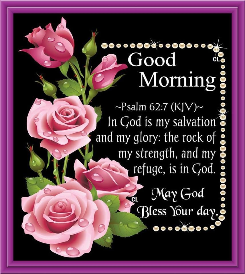 Good Morning Psalm 627 May God Bless Your Day Good Morning