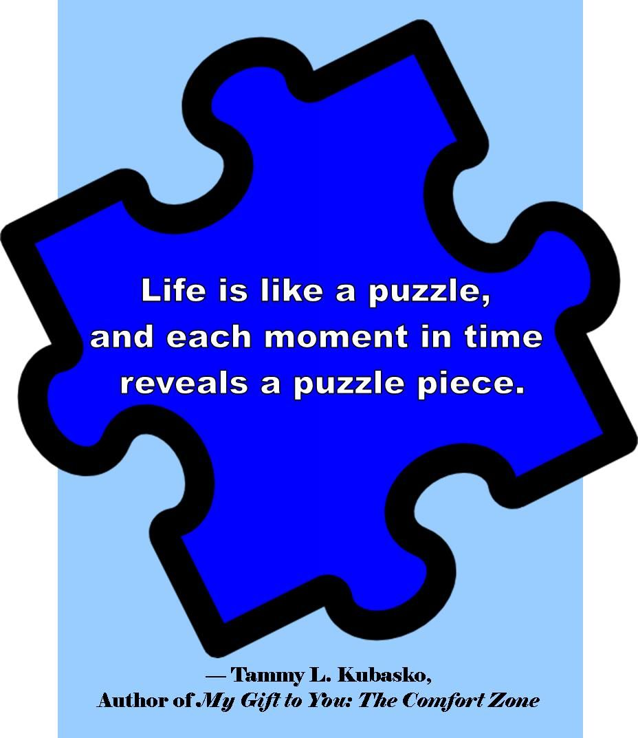 Life Is Like A Puzzle Quote Tammykubasko Quotes By Author