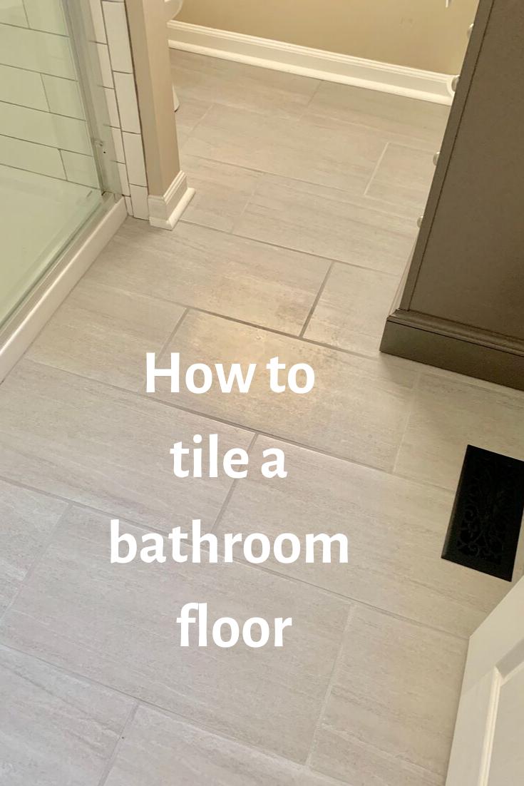 How To Tile A Bathroom Floor Tile Floor Diy Flooring Bathroom Flooring