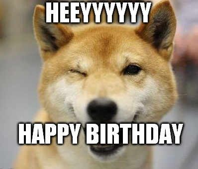 Dog Birthday Meme Hope You Found These Funny And Please Share