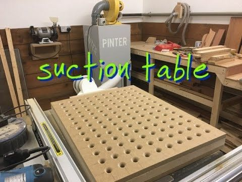 Making A Suction Table For Sanding Tools Pinterest