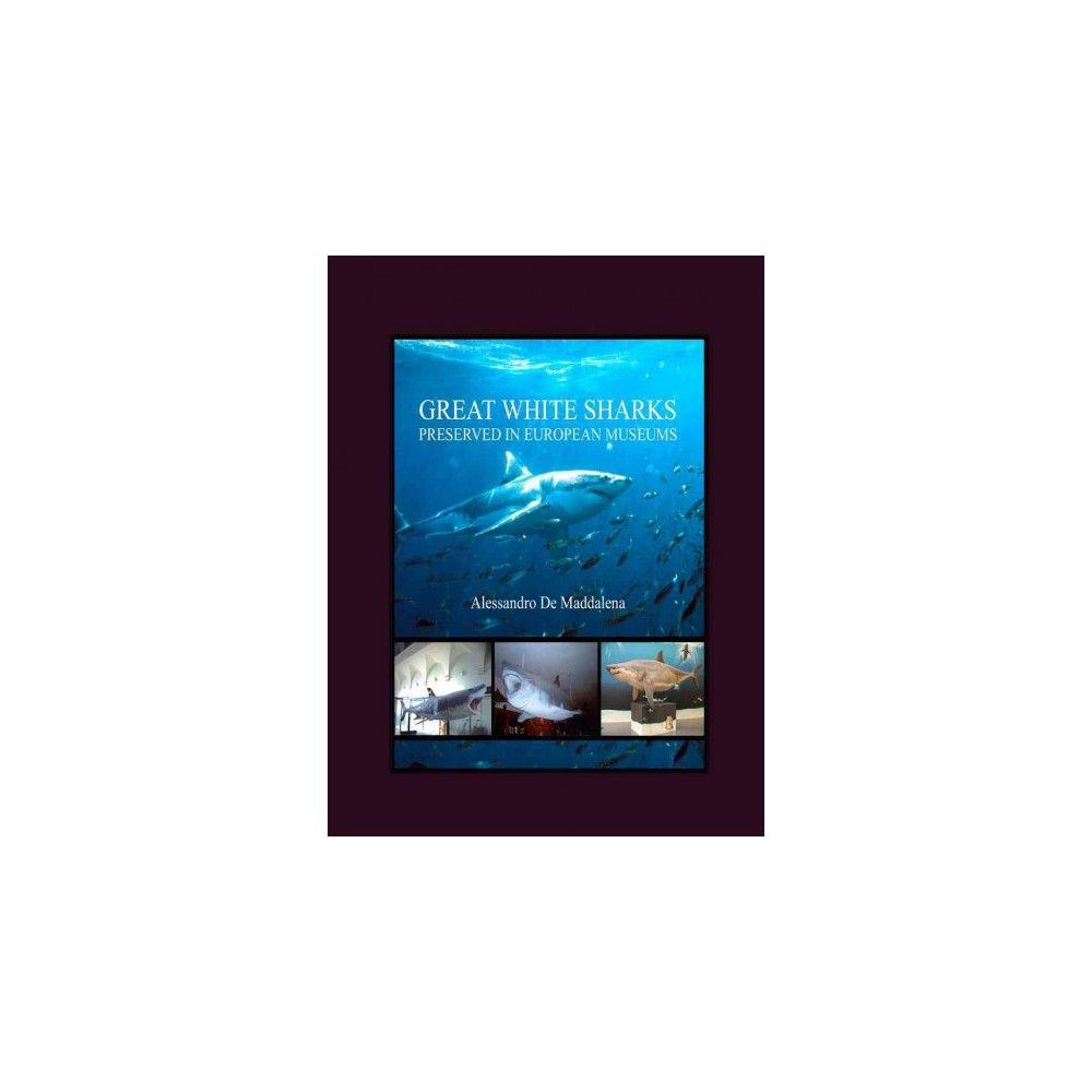 Great White Sharks Preserved in European Museums (Hardcover)